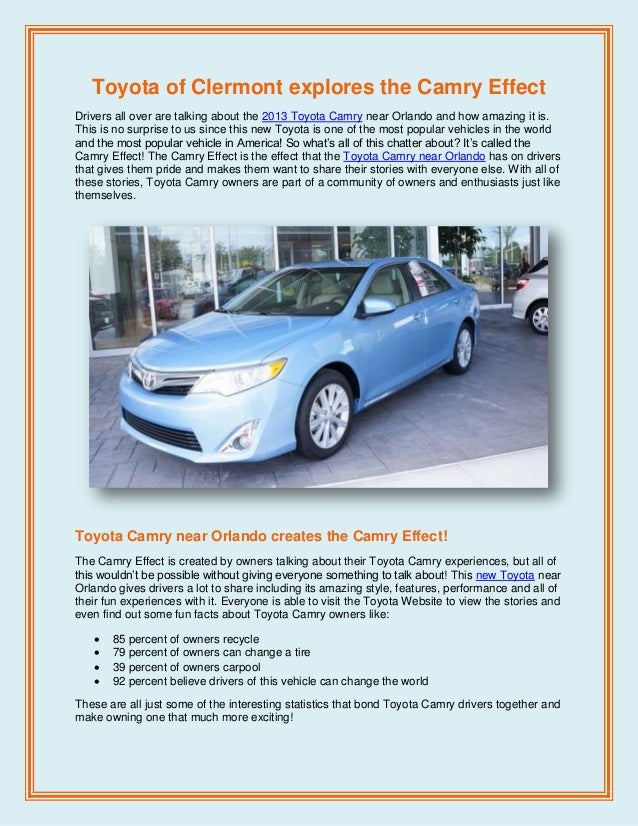 Toyota of Clermont explores the Camry EffectDrivers all over are talking about the 2013 Toyota Camry near Orlando and how ...