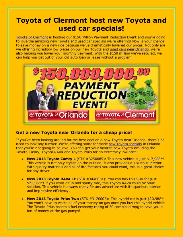 Toyota of Clermont host new Toyota and used car specials! Toyota of Clermont is hosting our $150 Million Payment Reduction...