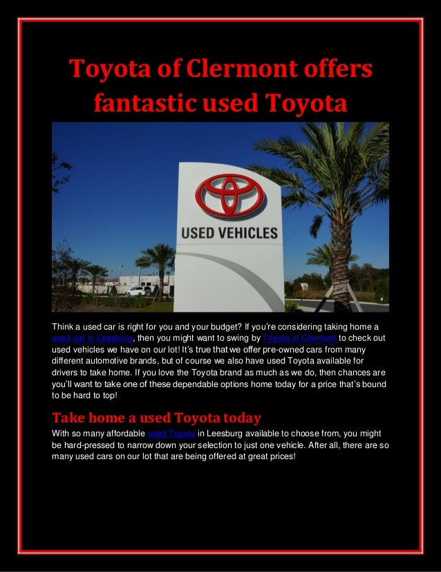 Toyota of Clermont offers fantastic used Toyota Think a used car is right for you and your budget? If you're considering t...