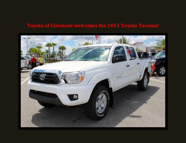 toyota of clermont welcomes the 2015 toyota tacoma. Black Bedroom Furniture Sets. Home Design Ideas