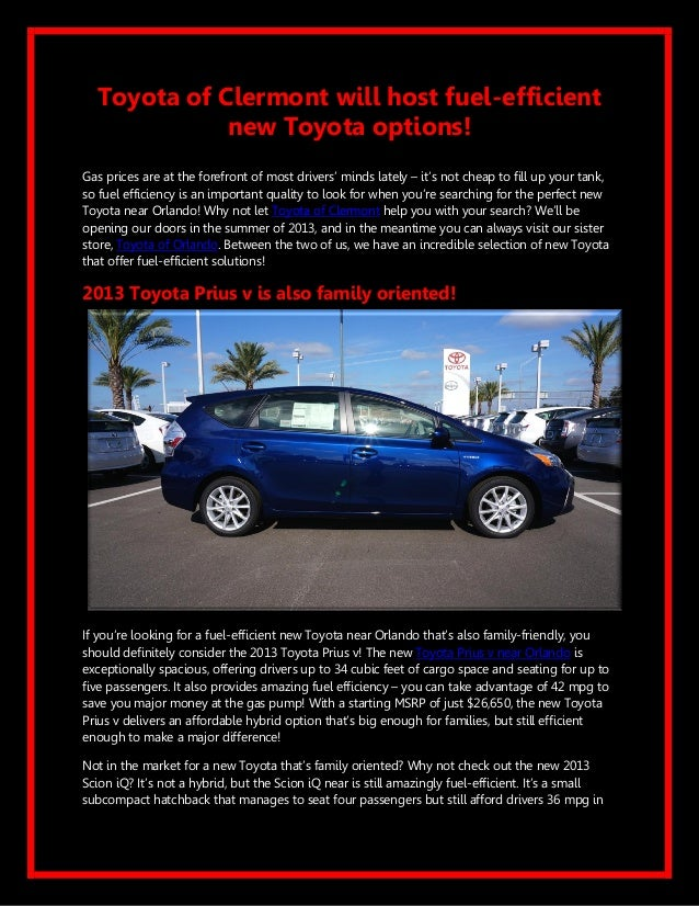 Toyota of Clermont will host fuel-efficient             new Toyota options!Gas prices are at the forefront of most drivers...