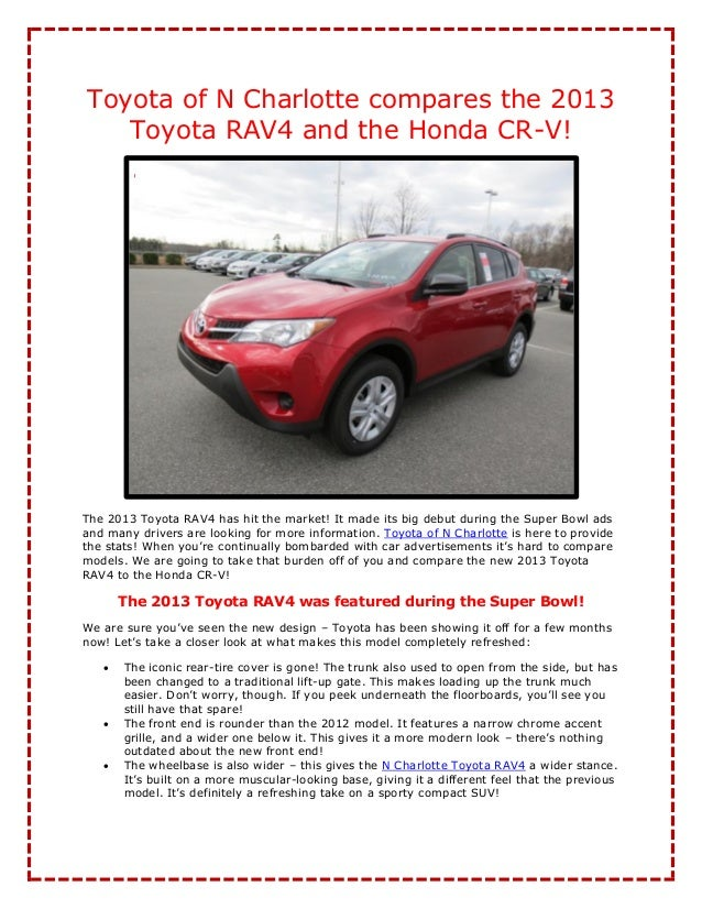 Toyota of N Charlotte compares the 2013   Toyota RAV4 and the Honda CR-V!The 2013 Toyota RAV4 has hit the market! It made ...