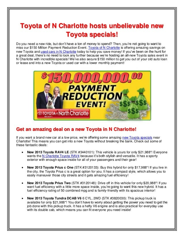 Toyota of N Charlotte hosts unbelievable new Toyota specials! Do you need a new ride, but don't have a ton of money to spe...