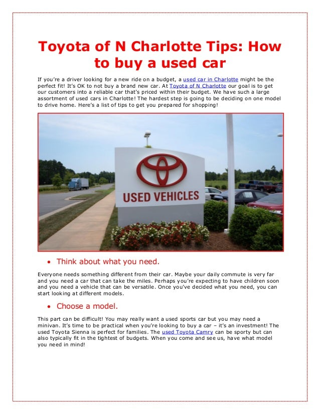 Toyota of N Charlotte Tips: How       to buy a used carIf you're a driver looking for a new ride on a budget, a used car i...