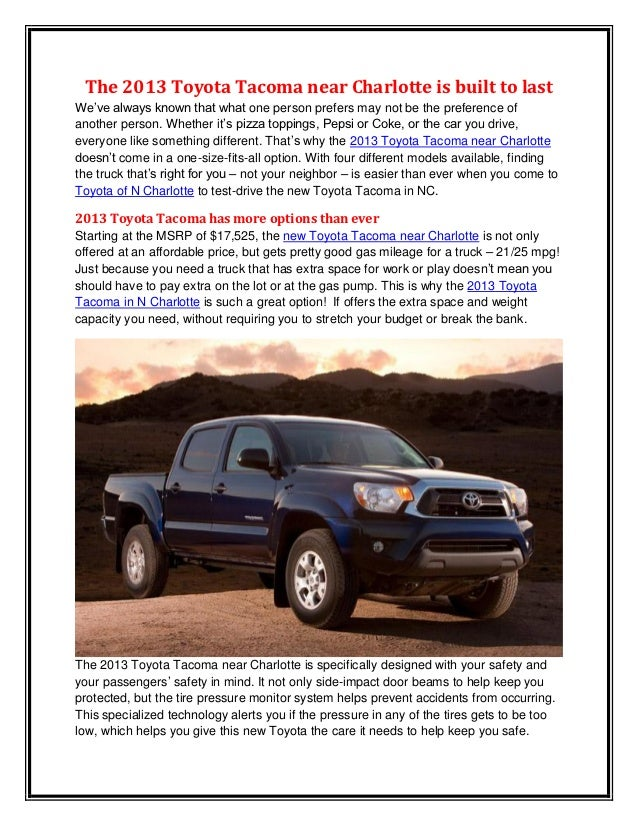 The 2013 Toyota Tacoma near Charlotte is built to lastWe've always known that what one person prefers may not be the prefe...