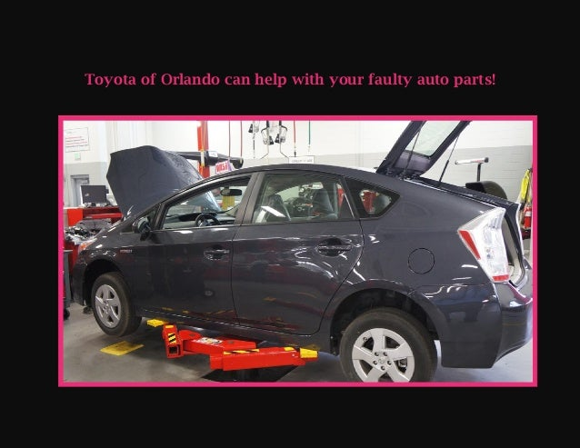 Toyota of Orlando can help with your faulty auto parts!
