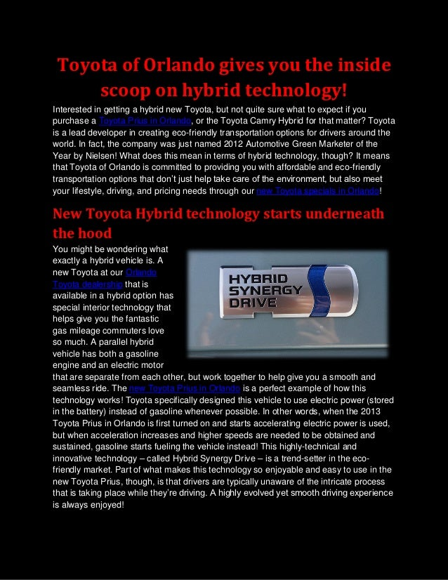 Toyota of Orlando gives you the inside     scoop on hybrid technology!Interested in getting a hybrid new Toyota, but not q...
