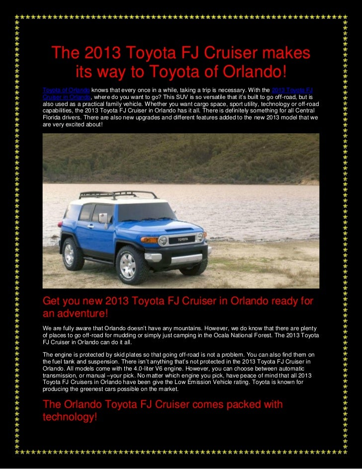 The 2013 Toyota FJ Cruiser makes      its way to Toyota of Orlando!Toyota of Orlando knows that every once in a while, tak...
