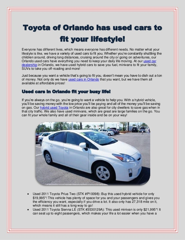 Toyota of Orlando has used cars to fit your lifestyle! Everyone has different lives, which means everyone has different ne...