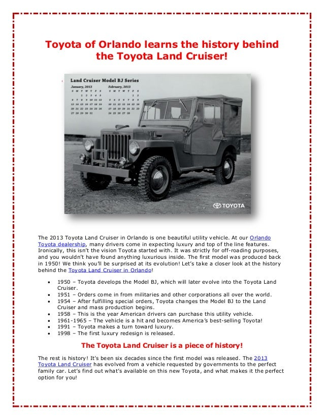 Toyota of Orlando learns the history behind           the Toyota Land Cruiser!The 2013 Toyota Land Cruiser in Orlando is o...