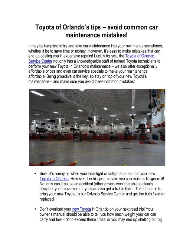 Toyota of Orlando's tips – avoid common car               maintenance mistakes!It may be tempting to try and take car main...