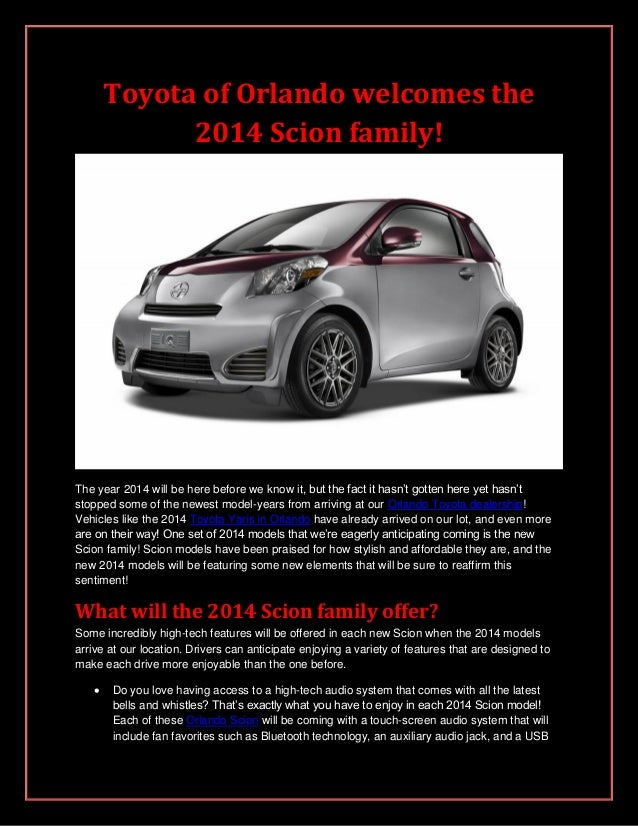 Toyota of Orlando welcomes the 2014 Scion family! The year 2014 will be here before we know it, but the fact it hasn't got...