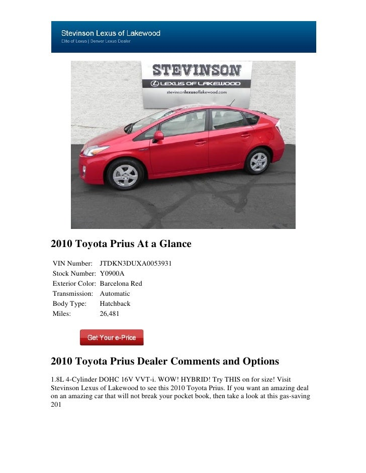 2010 Toyota Prius At a GlanceVIN Number:       JTDKN3DUXA0053931Stock Number:     Y0900AExterior Color:   Barcelona RedTra...