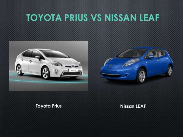 toyota prius vs nissan leaf which is better. Black Bedroom Furniture Sets. Home Design Ideas