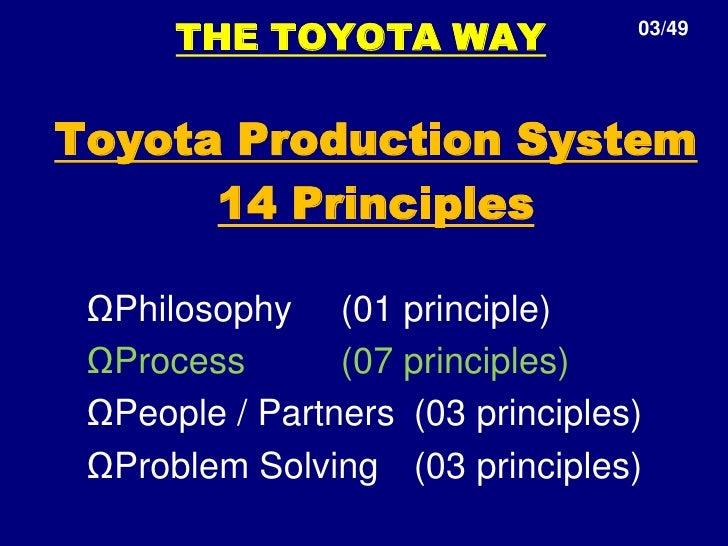 14 principios toyota tps Las claves del éxito de toyota, trata sobre el enfoque de toyota hacia la gestión lean de su empresa el autor describe 14 principios de gestión que cualquier empresa debería adoptar.