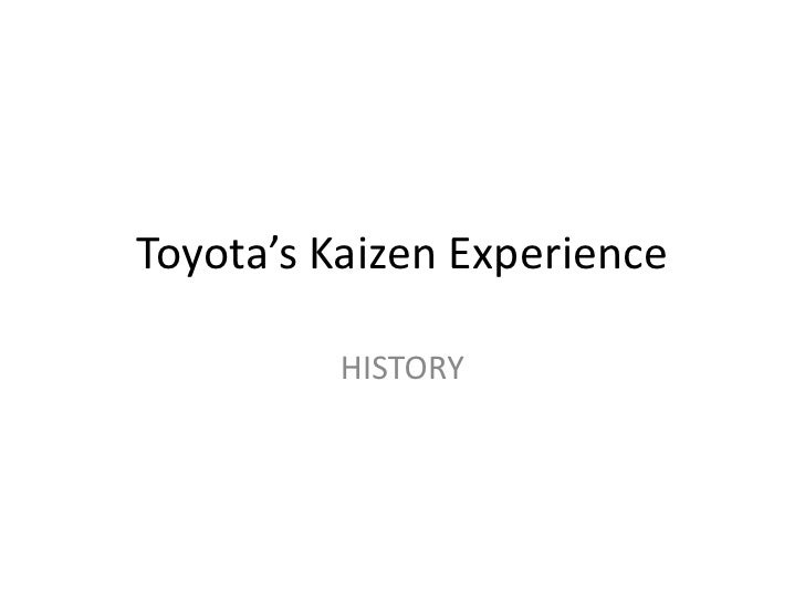 Toyota's Kaizen Experience<br />HISTORY<br />