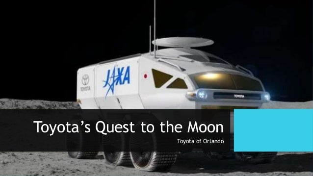 Toyota's Quest to the Moon Toyota of Orlando