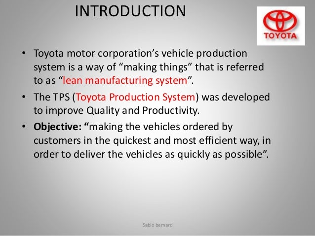 case study on toyota motor manufacturing Toyota motor corporation case study toyota motor corporation is a japanese multinational corporation it is currently the world's largest automaker mission toyota motor corporation is a company devoted to enhancing the quality of life for people around the world by providing useful and appealing products (toyota motor corporation, 1994.