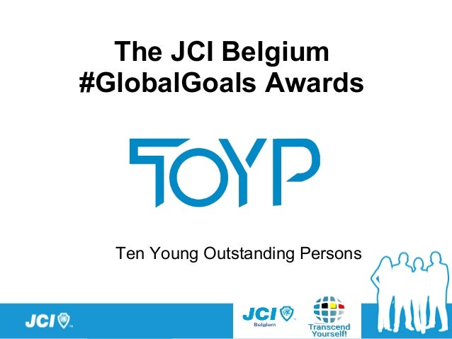 JCI BelgiumJCI Belgium GA 28/1/2017 The JCI Belgium #GlobalGoals Awards Ten Young Outstanding Persons