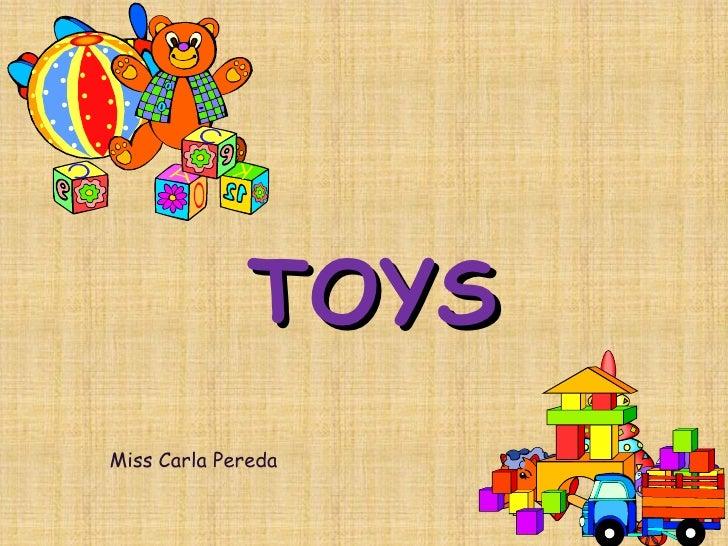 TOYS   Miss Carla Pereda
