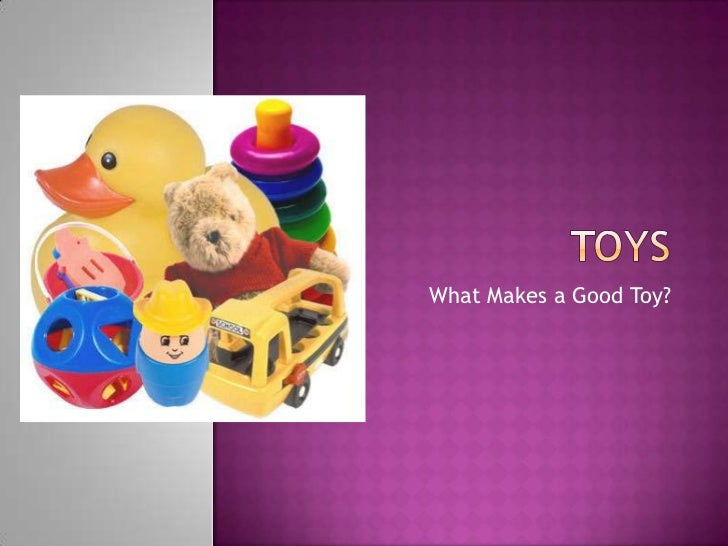 What Makes a Good Toy?