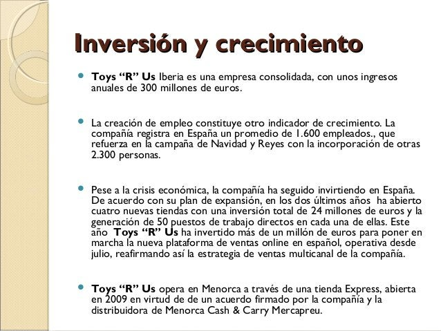 """Inversión y crecimientoInversión y crecimiento  Toys """"R"""" Us Iberia es una empresa consolidada, con unos ingresos anuales ..."""
