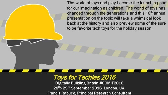 Digitally Building Britain #COMIT2016 28th/29th September 2016. London, UK. Francis Rabuck, Principal Research Consultant ...