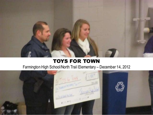 TOYS FOR TOWNFarmington High School/North Trail Elementary – December 14, 2012