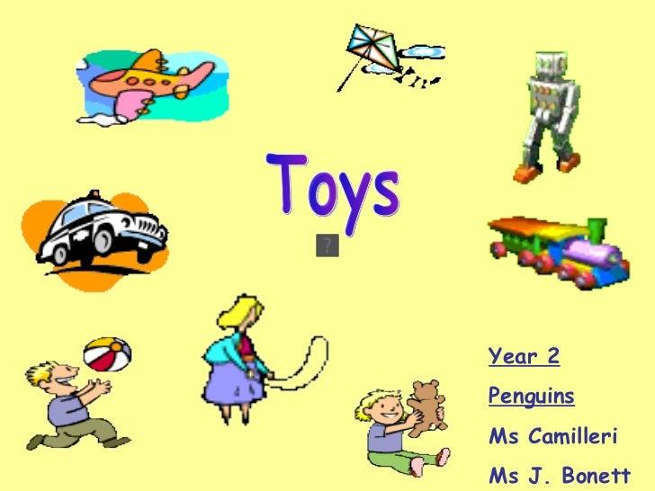 Toys Year 2 Penguins Ms Camilleri Ms J. Bonett