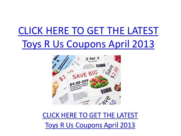 CLICK HERE TO GET THE LATEST Toys R Us Coupons April 2013     CLICK HERE TO GET THE LATEST      Toys R Us Coupons April 2013