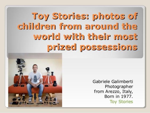 Toy Stories: photos ofToy Stories: photos of children from around thechildren from around the world with their mostworld w...