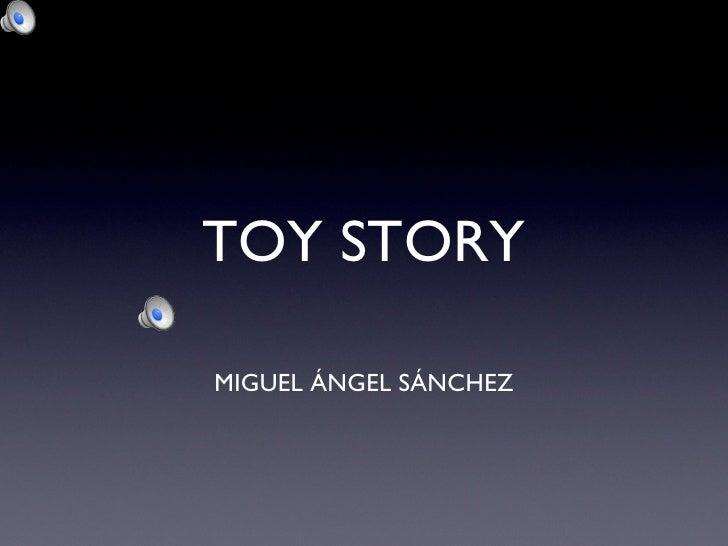 TOY STORYMIGUEL ÁNGEL SÁNCHEZ