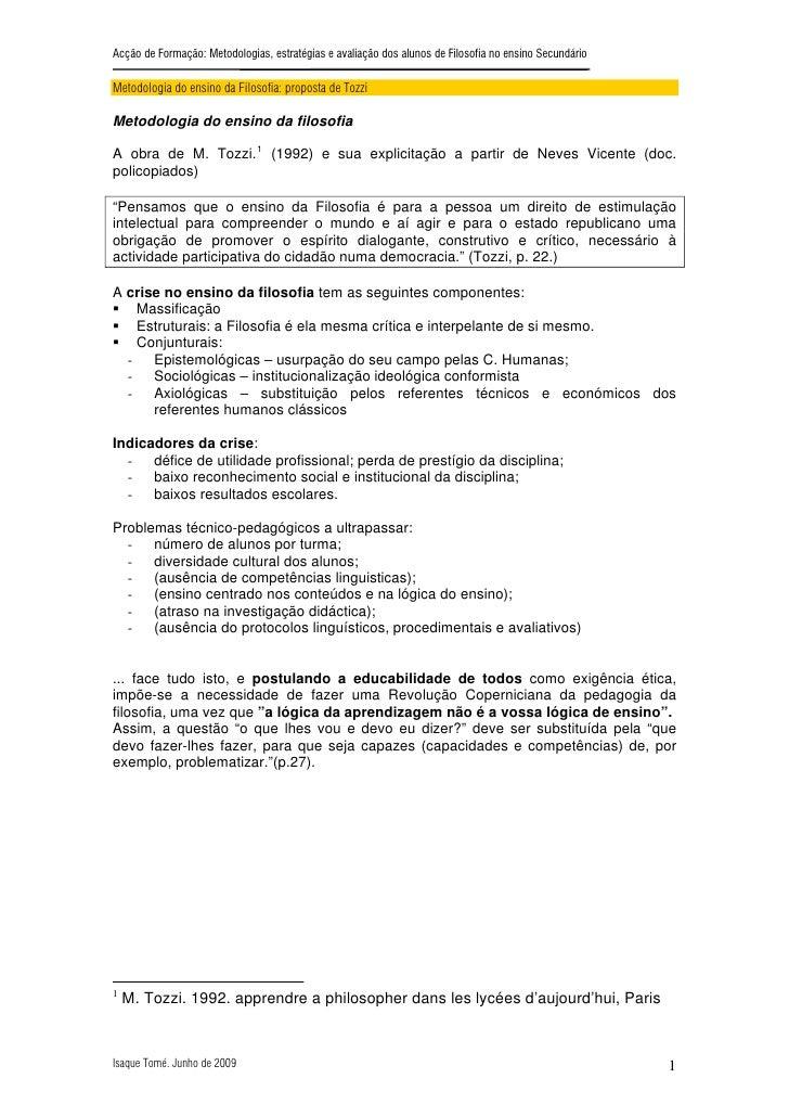 Acção de Formação: Metodologias, estratégias e avaliação dos alunos de Filosofia no ensino Secundário  Metodologia do ensi...