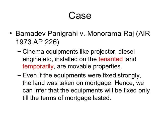 Case • Bamadev Panigrahi v. Monorama Raj (AIR 1973 AP 226) – Cinema equipments like projector, diesel engine etc, installe...
