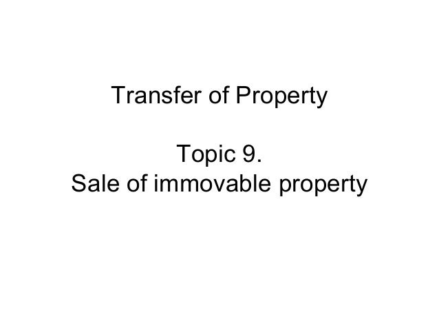 Transfer of Property Topic 9. Sale of immovable property