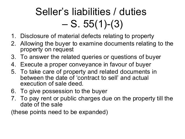 Seller's liabilities / duties – S. 55(1)-(3) 1. Disclosure of material defects relating to property 2. Allowing the buyer ...