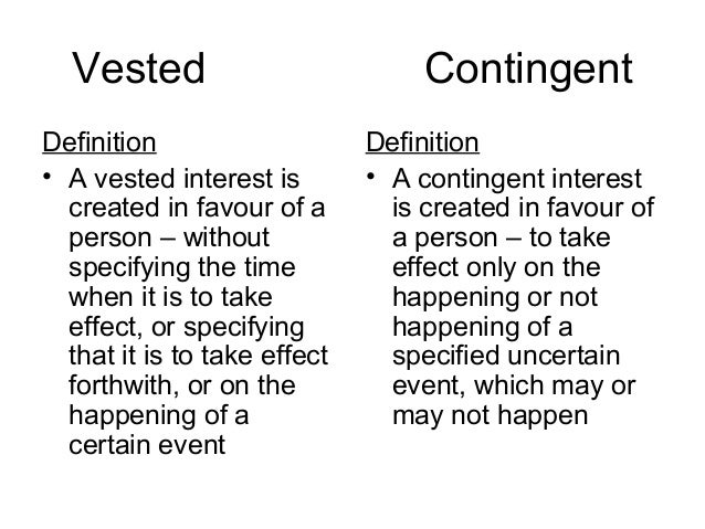 Difference between vested and contingent interest for Terest definition