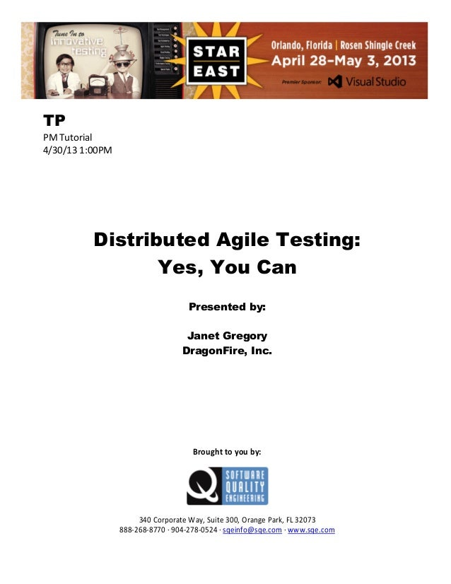 TP PM Tutorial 4/30/13 1:00PM  Distributed Agile Testing: Yes, You Can Presented by: Janet Gregory DragonFire, Inc.  Broug...