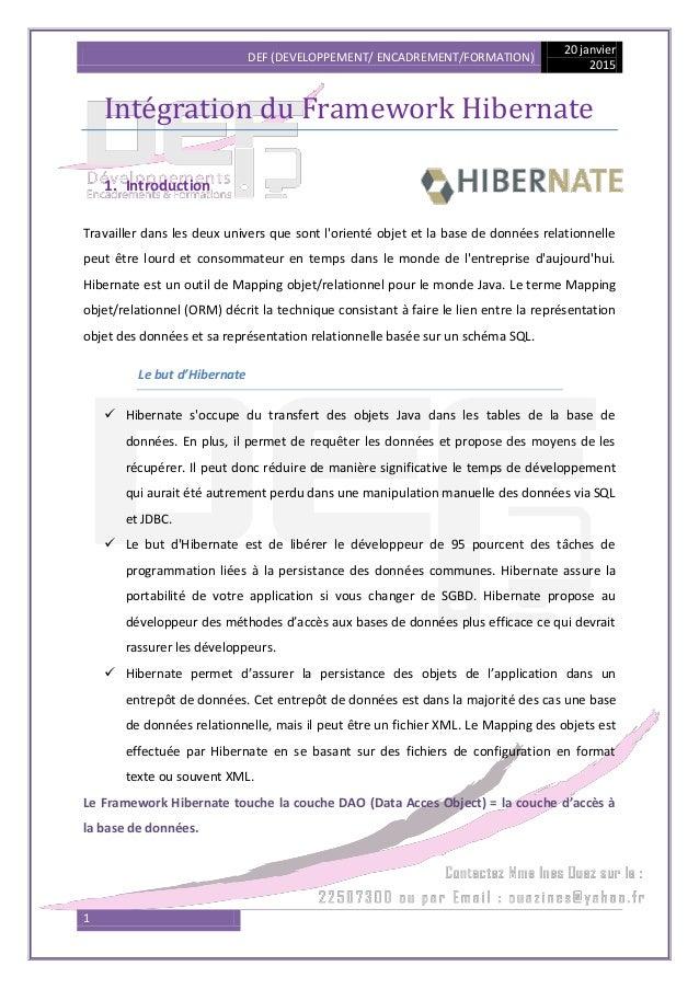 DEF (DEVELOPPEMENT/ ENCADREMENT/FORMATION) 20 janvier 2015 1 Intégration du Framework Hibernate 1. Introduction Travailler...