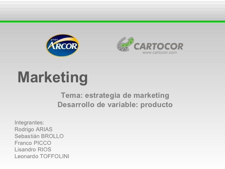 Tema: estrategia de marketing Desarrollo de variable: producto Marketing Integrantes: Rodrigo ARIAS Sebastián BROLLO Franc...