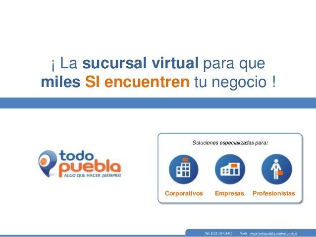 ¡ La sucursal virtual para que miles SI encuentren tu negocio !  Soluciones especializadas para:  Corporativos  Empresas  ...