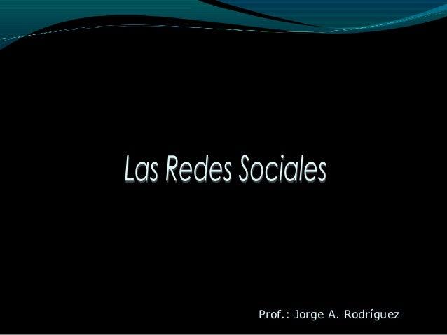 Prof.: Jorge A. Rodríguez