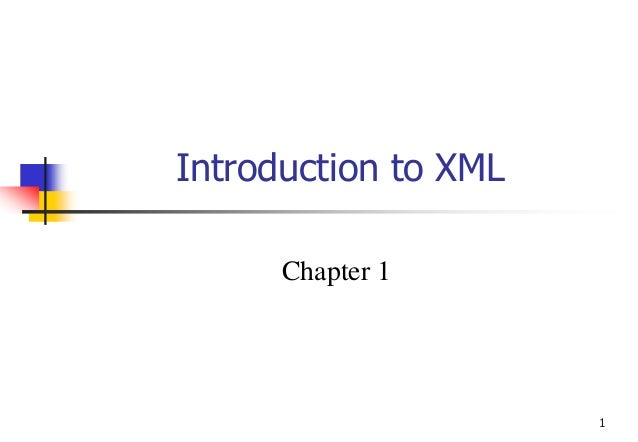 1 Introduction to XML Chapter 1