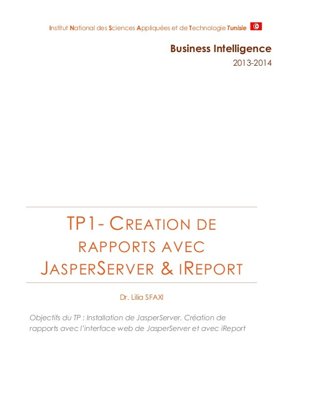Institut National des Sciences Appliquées et de Technologie Tunisie  Business Intelligence 2013-2014  TP1- C REATION DE RA...