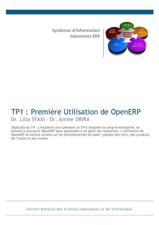 Systèmes  d'Information   Industriels  ERP    TP1 : Première Utilisation de OpenERP Dr. Lilia SFAXI – Dr. Amine DR...
