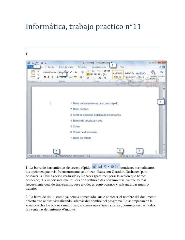 Informática, trabajo practico n°111)1. La barra de herramientas de acceso rápido                      contiene, normalment...