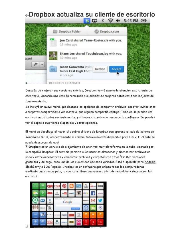 6-Dropbox actualiza su cliente de escritorio Después de mejorar sus versiones móviles, Dropbox volvió a ponerle atención a...