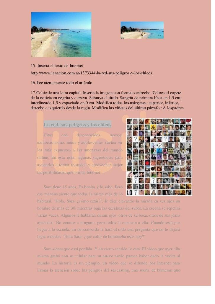 15-.Inserta el texto de Internethttp://www.lanacion.com.ar/1373344-la-red-sus-peligros-y-los-chicos16-Lee atentamente todo...