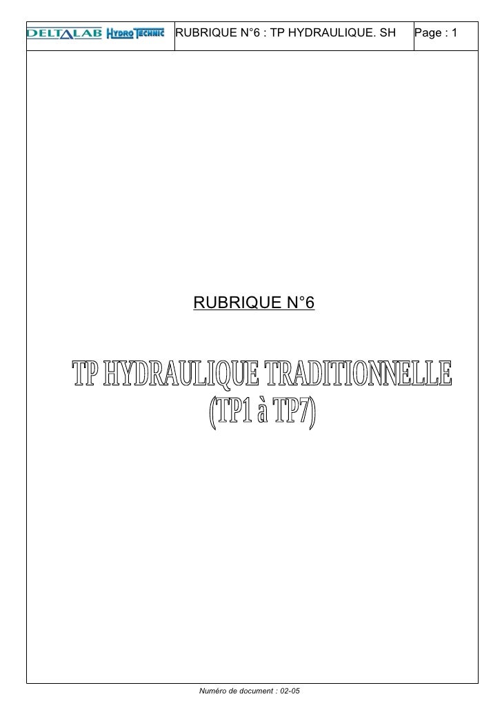 RUBRIQUE N°6 : TP HYDRAULIQUE. SH   Page : 1       RUBRIQUE N°6        Numéro de document : 02-05