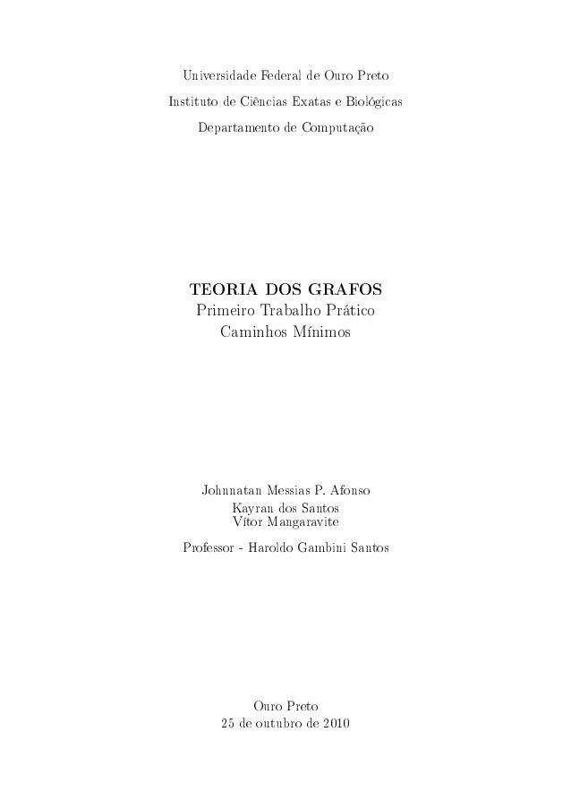 Universidade Federal de Ouro PretoInstituto de Ciências Exatas e Biológicas     Departamento de Computação   TEORIA DOS GR...